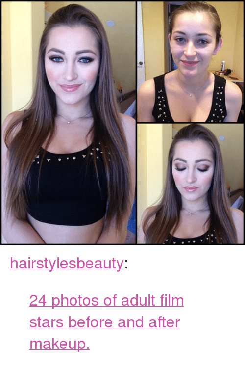 "Makeup, Tumblr, and Blog: <p><a href=""http://hairstylesbeauty.com/post/115810225252/24-photos-of-adult-film-stars-before-and-after"" class=""tumblr_blog"">hairstylesbeauty</a>:</p><blockquote><p><a href=""http://www.iknowhair.com/24-photos-of-adult-film-stars-before-and-after-makeup/"">24 photos of adult film stars before and after makeup.</a>  <br/></p></blockquote>"