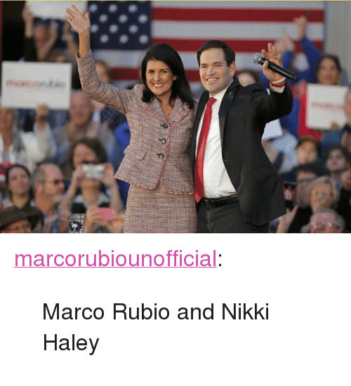 "Tumblr, Marco Rubio, and Blog: <p><a href=""http://marcorubiounofficial.tumblr.com/post/139512327319/marco-rubio-and-nikki-haley"" class=""tumblr_blog"">marcorubiounofficial</a>:</p>  <blockquote><p>Marco Rubio and Nikki Haley<br/></p></blockquote>"