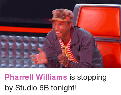 """Pharrell, Target, and Http: <p><a href=""""http://www.nbc.com/the-tonight-show/filters/guests/115876"""" target=""""_blank""""><b>Pharrell Williams</b></a> is stopping by Studio 6B tonight!<br/></p>"""