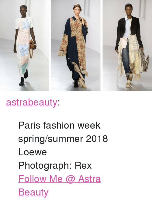 "Fashion, Tumblr, and Summer: <p><a href=""https://astrabeauty.tumblr.com/post/168256346292/paris-fashion-week-springsummer-2018-loewe"" class=""tumblr_blog"">astrabeauty</a>:</p><blockquote> <p>Paris fashion week spring/summer 2018</p> <p>Loewe<br/>Photograph: Rex</p> <p><a href=""https://astrabeauty.tumblr.com"">Follow Me @ Astra Beauty</a></p> </blockquote>"