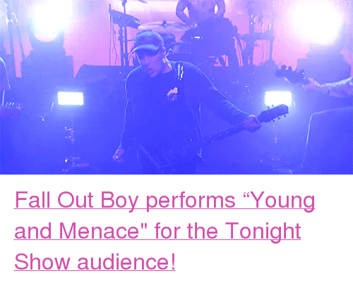 "Fall, Target, and youtube.com: <p><a href=""https://www.youtube.com/watch?v=atdoDJ9-TL4&amp;t"" target=""_blank"">Fall Out Boy performs &ldquo;Young and Menace&quot; for the Tonight Show audience!</a><br/></p>"