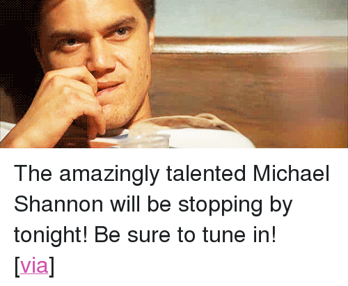 "Target, Tumblr, and Http: <p>The amazingly talented Michael Shannon will be stopping by tonight! Be sure to tune in!</p> <p>[<a href=""http://www.tumblr.com/tagged/high-crimes"" target=""_blank"">via</a>]</p>"
