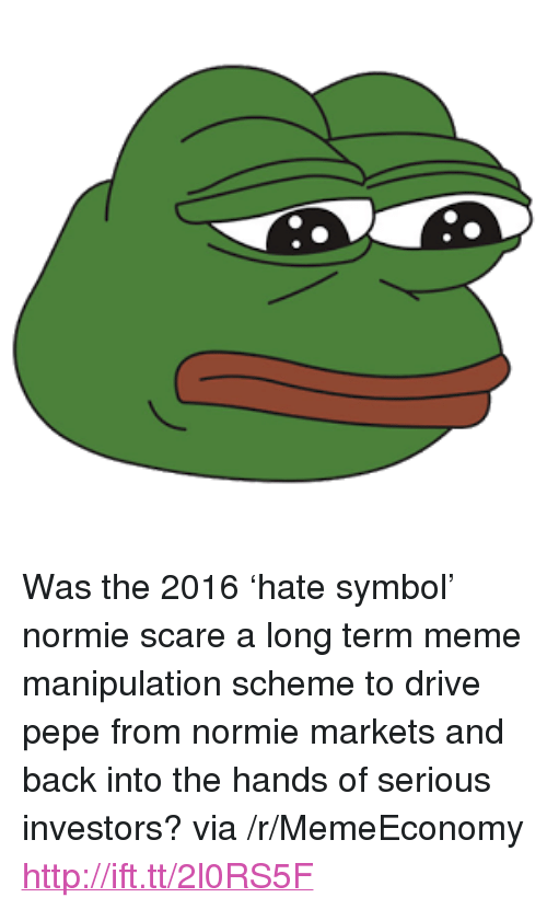 "Hate Symbol: <p>Was the 2016 &lsquo;hate symbol&rsquo; normie scare a long term meme manipulation scheme to drive pepe from normie markets and back into the hands of serious investors? via /r/MemeEconomy <a href=""http://ift.tt/2l0RS5F"">http://ift.tt/2l0RS5F</a></p>"