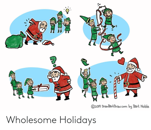 Bart, Wholesome, and Com: ©2019 DrawBartDraw.com by Bart Noble  ह Wholesome Holidays