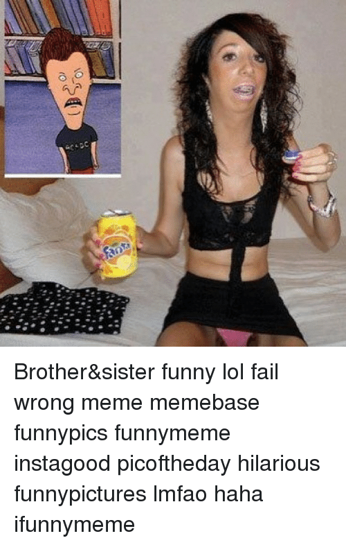25 Best Memes About Brother Sister Funny Brother Sister Funny