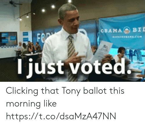 Memes, 🤖, and Com: ОВАМА  BID  FOR  ARACKONAMA.COM  st voted Clicking that Tony ballot this morning like https://t.co/dsaMzA47NN