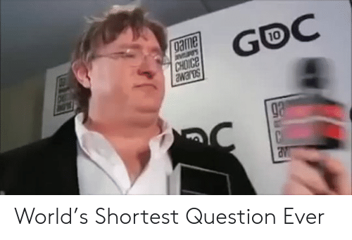 World, Question, and Ever: рате  CHOICE  GOC  10  ga World's Shortest Question Ever