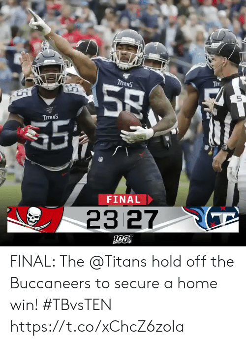Secure: Тт  ТTANS  58  $5  ТтяNS  FINAL  23 27  ра FINAL: The @Titans hold off the Buccaneers to secure a home win! #TBvsTEN https://t.co/xChcZ6zoIa