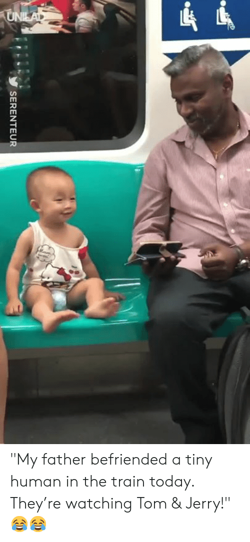 """Dank, Tom & Jerry, and Tom & Jerry: У SERENTEUR """"My father befriended a tiny human in the train today. They're watching Tom & Jerry!"""" 😂😂"""