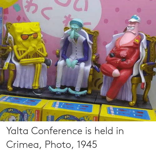 Held: ण  Melode  SE  SQUAC Yalta Conference is held in Crimea, Photo, 1945