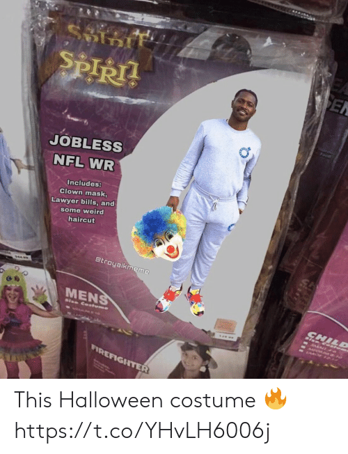 sen: ९  SEN  SPIRT  Foot  JOBLESS  NFL WR  Includes:  Clown mask,  Lawyer bills, and  some weird  haircut  @troyaikmeme  ΜENS  CHILD  RALA  Size Cotume  FIREFIGHTER This Halloween costume 🔥 https://t.co/YHvLH6006j