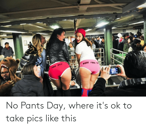 ent: স  EMSteetUncr Sq  EAVE A LE  YOUN  ONE ST  MUDE YIRK EnT  TERK EITY No Pants Day, where it's ok to take pics like this