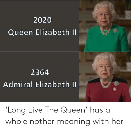 Nother: 'Long Live The Queen' has a whole nother meaning with her