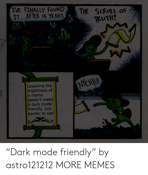 """mode: """"Dark mode friendly"""" by astro121212 MORE MEMES"""
