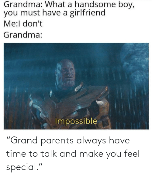 """Parents: """"Grand parents always have time to talk and make you feel special."""""""