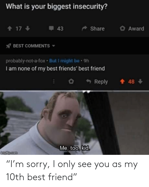 "Sorry: ""I'm sorry, I only see you as my 10th best friend"""
