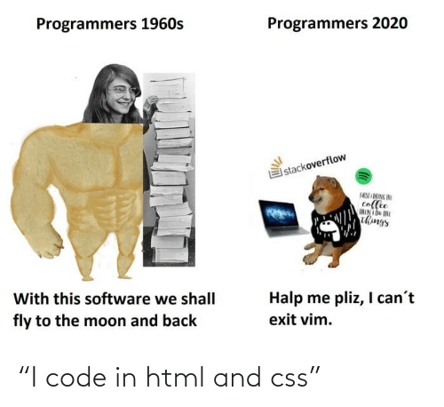 "code: ""I code in html and css"""