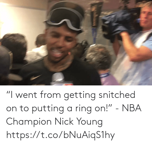 """Nick: """"I went from getting snitched on to putting a ring on!"""" - NBA Champion Nick Young   https://t.co/bNuAiqS1hy"""
