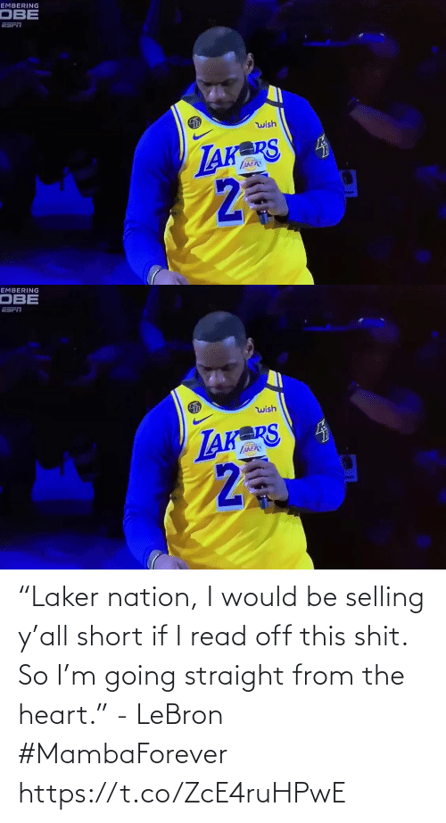 "Nation: ""Laker nation, I would be selling y'all short if I read off this shit. So I'm going straight from the heart."" - LeBron #MambaForever    https://t.co/ZcE4ruHPwE"