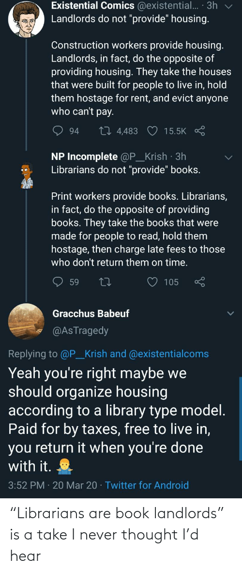 "Book: ""Librarians are book landlords"" is a take I never thought I'd hear"