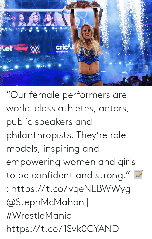 "Empowering: ""Our female performers are world-class athletes, actors, public speakers and philanthropists. They're role models, inspiring and empowering women and girls to be confident and strong.""  📝: https://t.co/vqeNLBWWyg  @StephMcMahon 