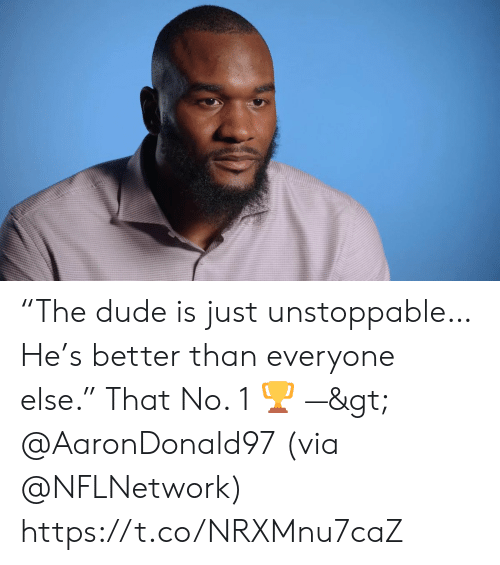 "Better Than Everyone Else: ""The dude is just unstoppable…  He's better than everyone else.""  That No. 1 🏆 —> @AaronDonald97  (via @NFLNetwork) https://t.co/NRXMnu7caZ"