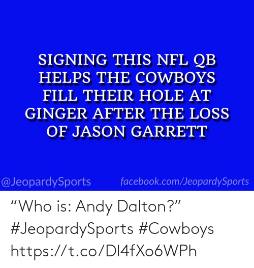 "Dallas Cowboys: ""Who is: Andy Dalton?"" #JeopardySports #Cowboys https://t.co/Dl4fXo6WPh"