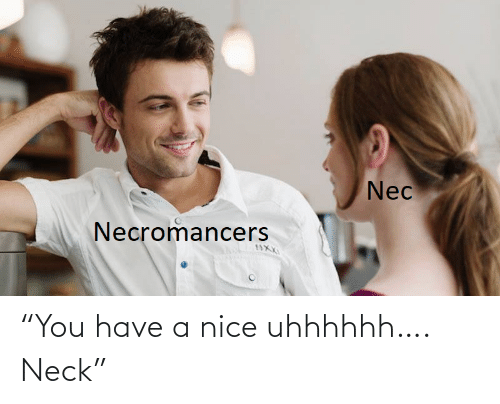 "Nice: ""You have a nice uhhhhhh…. Neck"""
