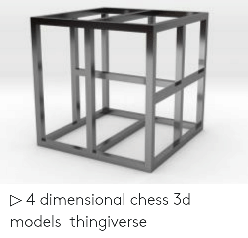4 Dimensional Chess: ▷ 4 dimensional chess 3d models・thingiverse