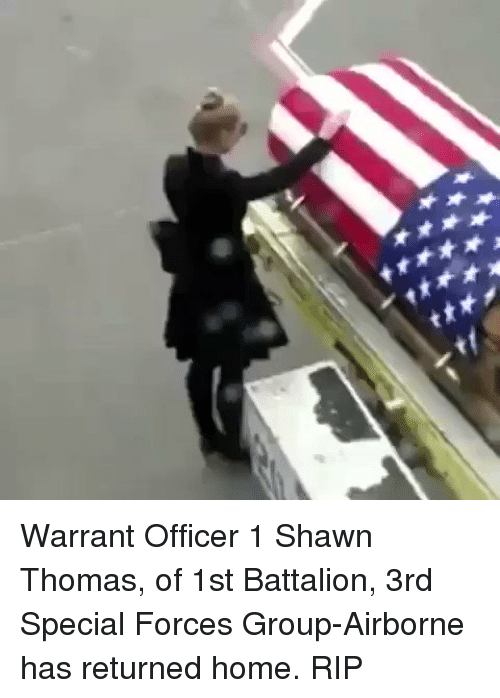 warrant officer: ★★★★女人  ★ ★★如ャ Warrant Officer 1 Shawn Thomas, of 1st Battalion, 3rd Special Forces Group-Airborne has returned home. RIP
