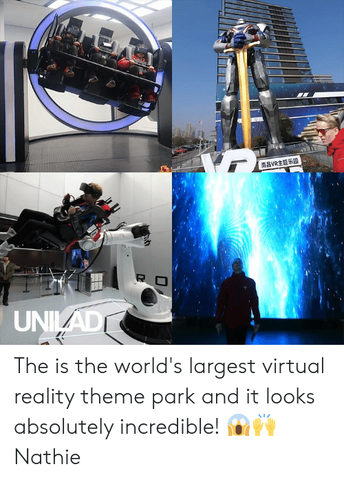 Dank, Virtual Reality, and Reality: 南昌VR主题乐园  R  UNIAD The is the world's largest virtual reality theme park and it looks absolutely incredible! 😱🙌  Nathie