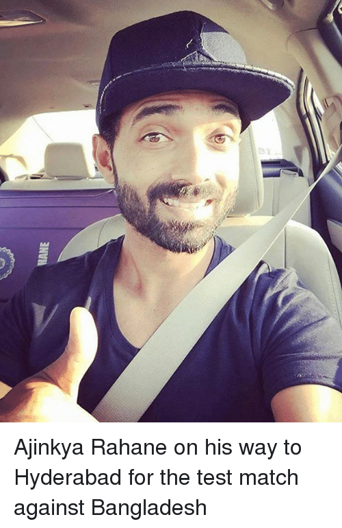 Memes, Ajinkya Rahane, and 🤖: 현 Ajinkya Rahane on his way to Hyderabad for the test match against Bangladesh