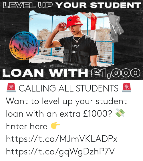 student loan: 🚨 CALLING ALL STUDENTS 🚨  Want to level up your student loan with an extra £1000? 💸  Enter here 👉 https://t.co/MJmVKLADPx https://t.co/gqWgDzhP7V