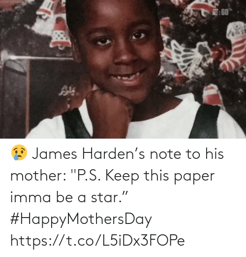"""Star: 😢 James Harden's note to his mother: """"P.S. Keep this paper imma be a star."""" #HappyMothersDay    https://t.co/L5iDx3FOPe"""