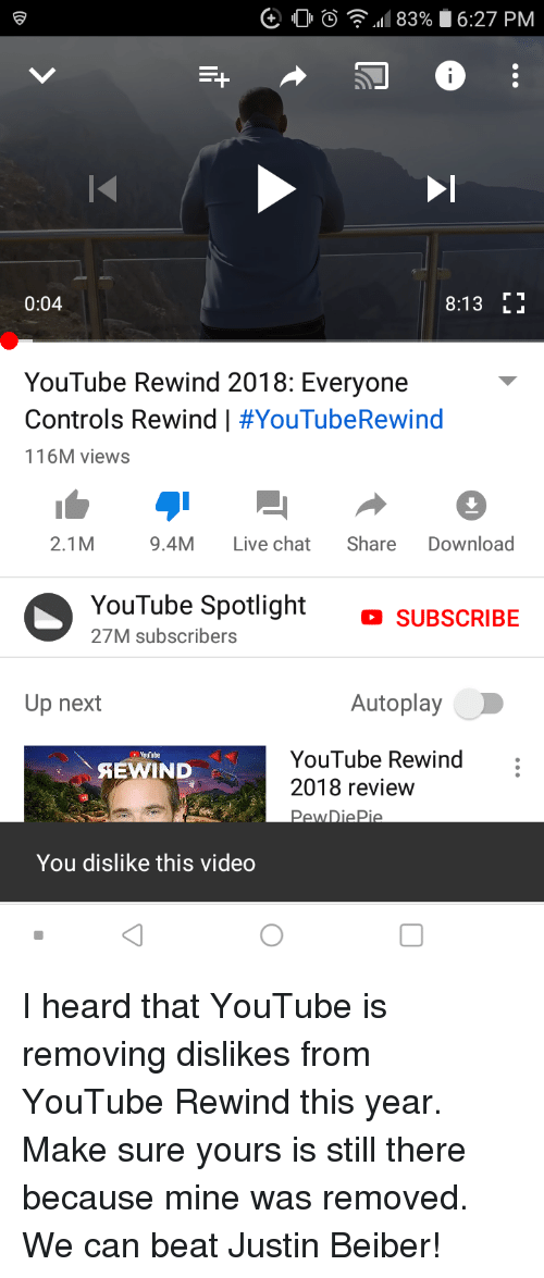 youtube.com, Chat, and Live: 0  .11 83% 16:27 PM  0:04  8:13 E  YouTube Rewind 2018: Everyone  Controls Rewind   #YouTubeRewind  16M views  2.1M 9.4M Live chat Share Download  YouTube Spotlight SUBSCRIBE  27M subscribers  Up next  AutoplayO  YouTube Rewind  2018 review  PewDiaPie  oulube  AEWIND  You dislike this video  0