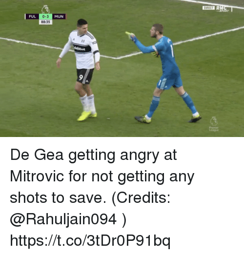 De Gea: 0-3  88:35  FUL  MUN De Gea getting angry at Mitrovic for not getting any shots to save. (Credits: @Rahuljain094 ) https://t.co/3tDr0P91bq