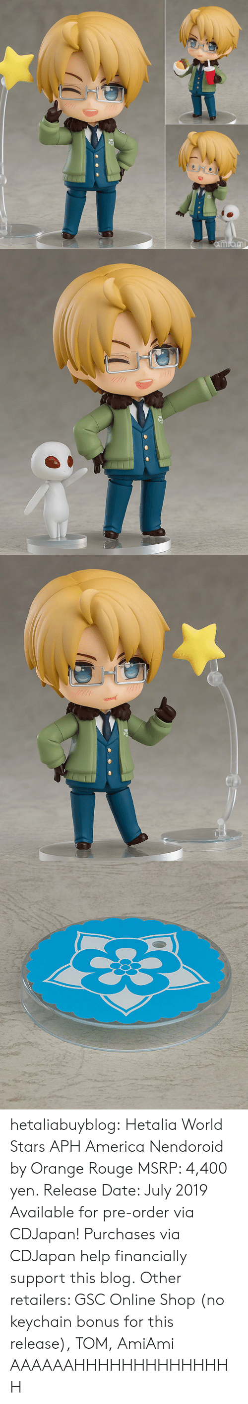 America, Click, and Target: 0  8 hetaliabuyblog: Hetalia World Stars APH America Nendoroid by Orange Rouge MSRP: 4,400 yen. Release Date: July 2019 Available for pre-order via CDJapan! Purchases via CDJapan help financially support this blog. Other retailers: GSC Online Shop (no keychain bonus for this release), TOM, AmiAmi   AAAAAAHHHHHHHHHHHHHH