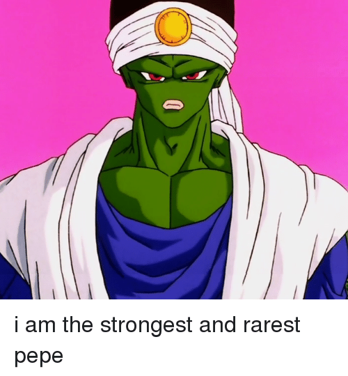 0 I Am The Strongest And Rarest Pepe Pepe The Frog Meme On