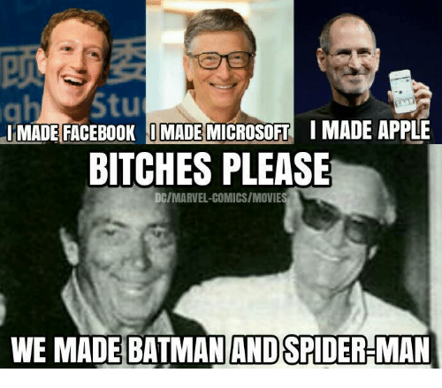 Apple, Batman, and Marvel Comics: 0  JMADEFACEBOOK INIADE MICROSOFT  I MADE APPLE  BITCHES PLEASE  DC/MARVEL-COMICS/MOVIE  WE MADE BATMAN AND SPIDER-MAN