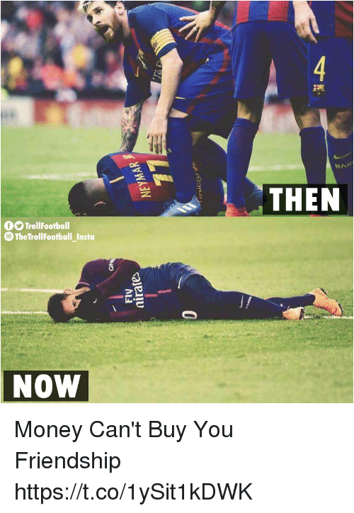 Money Cant Buy: 0  THEN  f TrollFootball  TheTrollFootball Insta  29  NOW Money Can't Buy You Friendship https://t.co/1ySit1kDWK