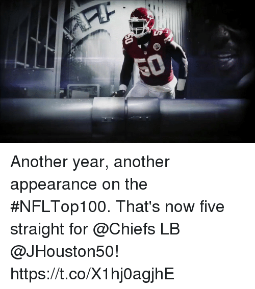 Memes, Chiefs, and 🤖: 00 Another year, another appearance on the #NFLTop100.  That's now five straight for @Chiefs LB @JHouston50! https://t.co/X1hj0agjhE