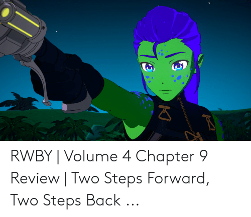 Rwby Volume 4 Chapter 10: 00004000sssous RWBY | Volume 4 Chapter 9 Review | Two Steps Forward, Two Steps Back ...