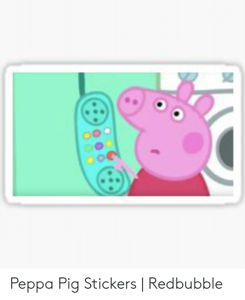 004 Peppa Pig Stickers Redbubble Peppa Pig Meme On Conservative