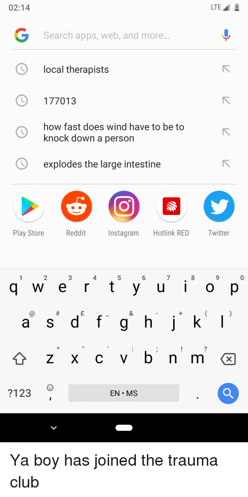 Anime, Club, and Twitter: 02:14  LTE  Search apps, web, and more..  local therapists  177013  how fast does wind have to be to  knock down a person  explodes the large intestine  Play StoreR  stagram Hotlink RED Twitter  2  4  g w e r t y u i O p  2123  EN MS