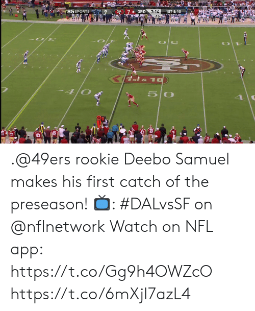 San Francisco 49ers, Memes, and Nfl: 05 SPORTS  3RD 7:14  IT 15  1ST & 10  20  40  50 .@49ers rookie Deebo Samuel makes his first catch of the preseason!  📺: #DALvsSF on @nflnetwork Watch on NFL app: https://t.co/Gg9h4OWZcO https://t.co/6mXjI7azL4