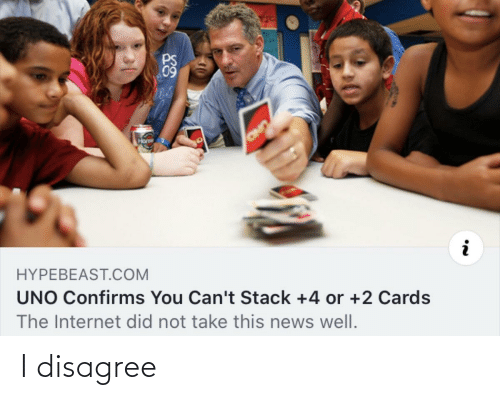hypebeast: 09  Hons  OND  HYPEBEAST.COM  UNO Confirms You Can't Stack +4 or +2 Cards  The Internet did not take this news well. I disagree