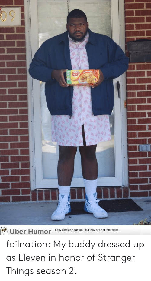 Sexy, Tumblr, and Blog: 09  Sexy singles near you, but they are not interested failnation:  My buddy dressed up as Eleven in honor of Stranger Things season 2.