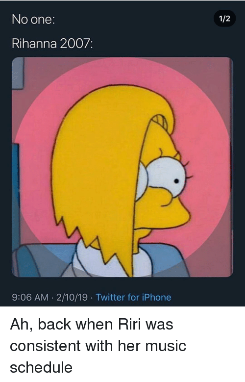 Blackpeopletwitter, Funny, and Iphone: 1/2  No one  Rihanna 2007:  9:06 AM.2/10/19 Twitter for iPhone