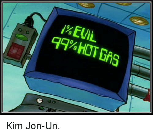 Memes, 🤖, and Kim: 1% EUIL  99% HOT GAS  o  O  QO Kim Jon-Un.