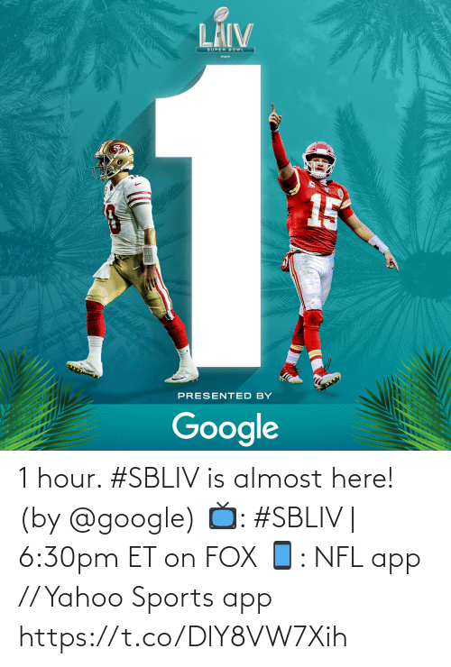 Google: 1 hour. #SBLIV is almost here!  (by @google)  📺: #SBLIV | 6:30pm ET on FOX 📱: NFL app // Yahoo Sports app https://t.co/DlY8VW7Xih